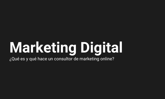 que hace consultor marketing digital